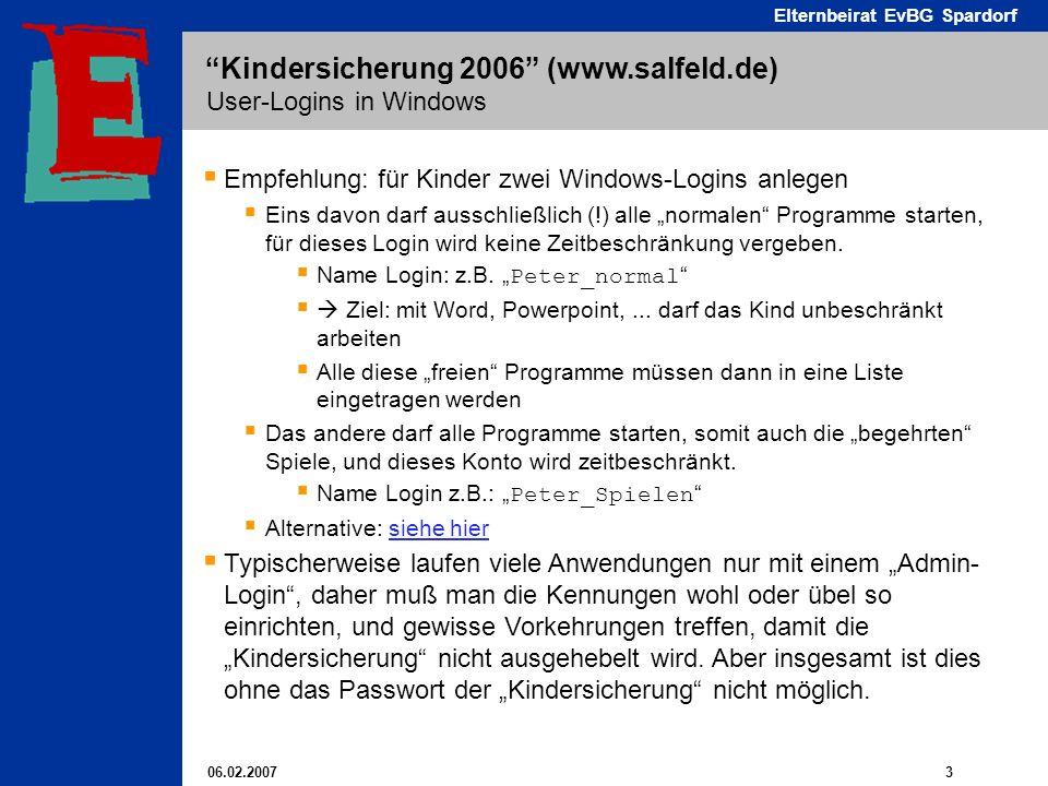 06.02.2007 3 Elternbeirat EvBG Spardorf Kindersicherung 2006 (www.salfeld.de) User-Logins in Windows Empfehlung: für Kinder zwei Windows-Logins anlege