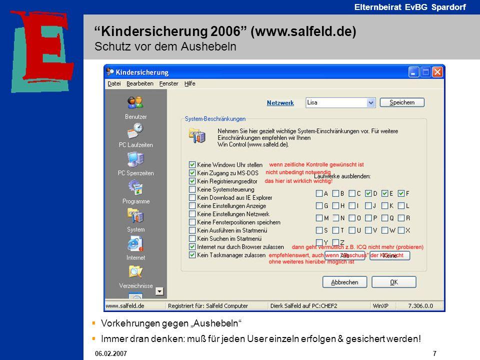 06.02.2007 7 Elternbeirat EvBG Spardorf Kindersicherung 2006 (www.salfeld.de) Schutz vor dem Aushebeln Vorkehrungen gegen Aushebeln Immer dran denken:
