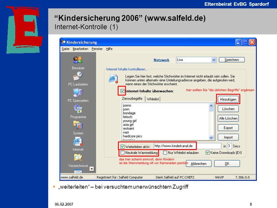 06.02.2007 8 Elternbeirat EvBG Spardorf Kindersicherung 2006 (www.salfeld.de) Internet-Kontrolle (1) weiterleiten – bei versuchtem unerwünschtem Zugriff