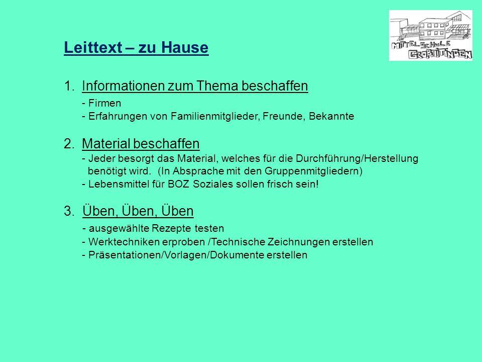 Leittext – zu Hause 1.Informationen zum Thema beschaffen - Firmen - Erfahrungen von Familienmitglieder, Freunde, Bekannte 2.Material beschaffen - Jede