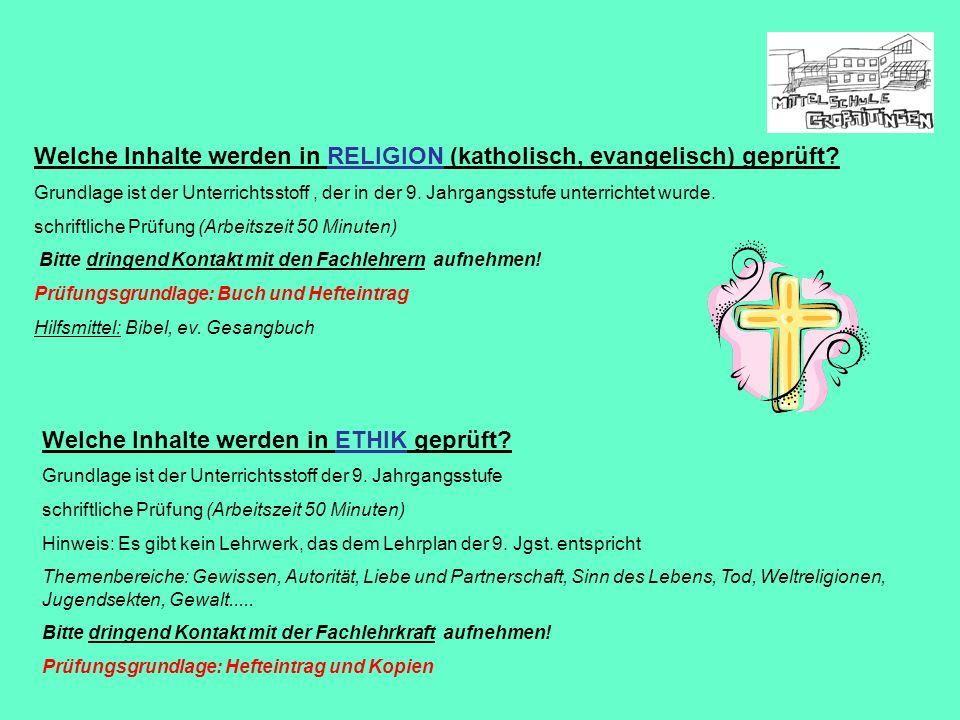 Welche Inhalte werden in RELIGION (katholisch, evangelisch) geprüft? Grundlage ist der Unterrichtsstoff, der in der 9. Jahrgangsstufe unterrichtet wur