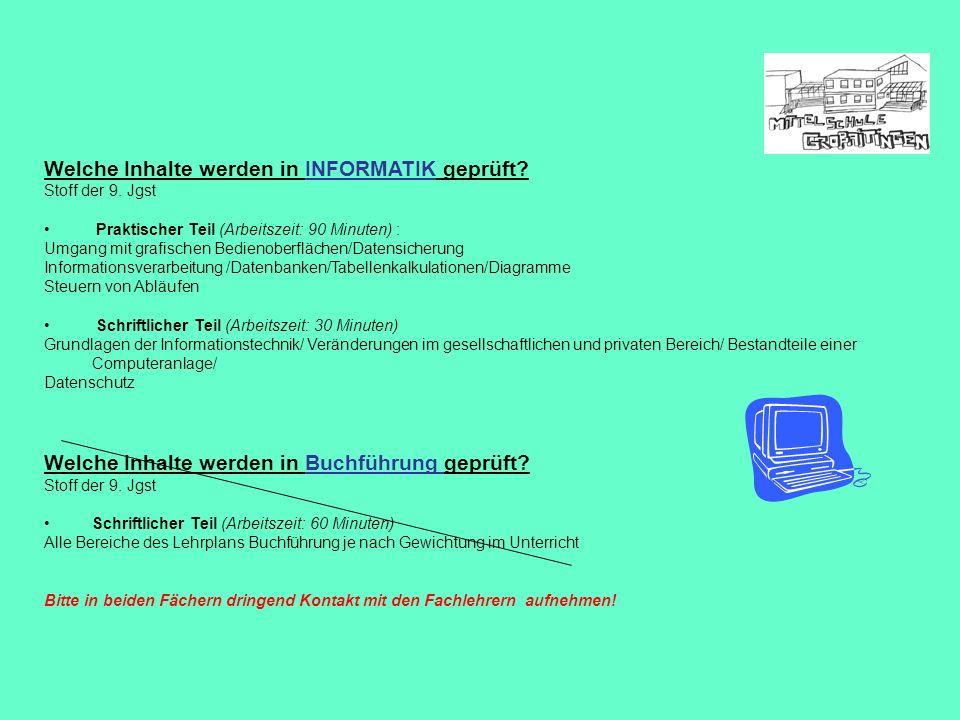 Welche Inhalte werden in INFORMATIK geprüft? Stoff der 9. Jgst Praktischer Teil (Arbeitszeit: 90 Minuten) : Umgang mit grafischen Bedienoberflächen/Da