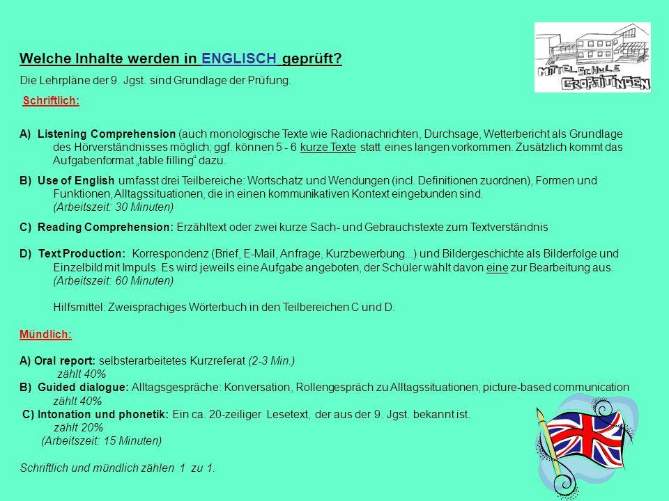 Welche Inhalte werden in ENGLISCH geprüft? Die Lehrpläne der 9. Jgst. sind Grundlage der Prüfung. Schriftlich: A) Listening Comprehension (auch monolo