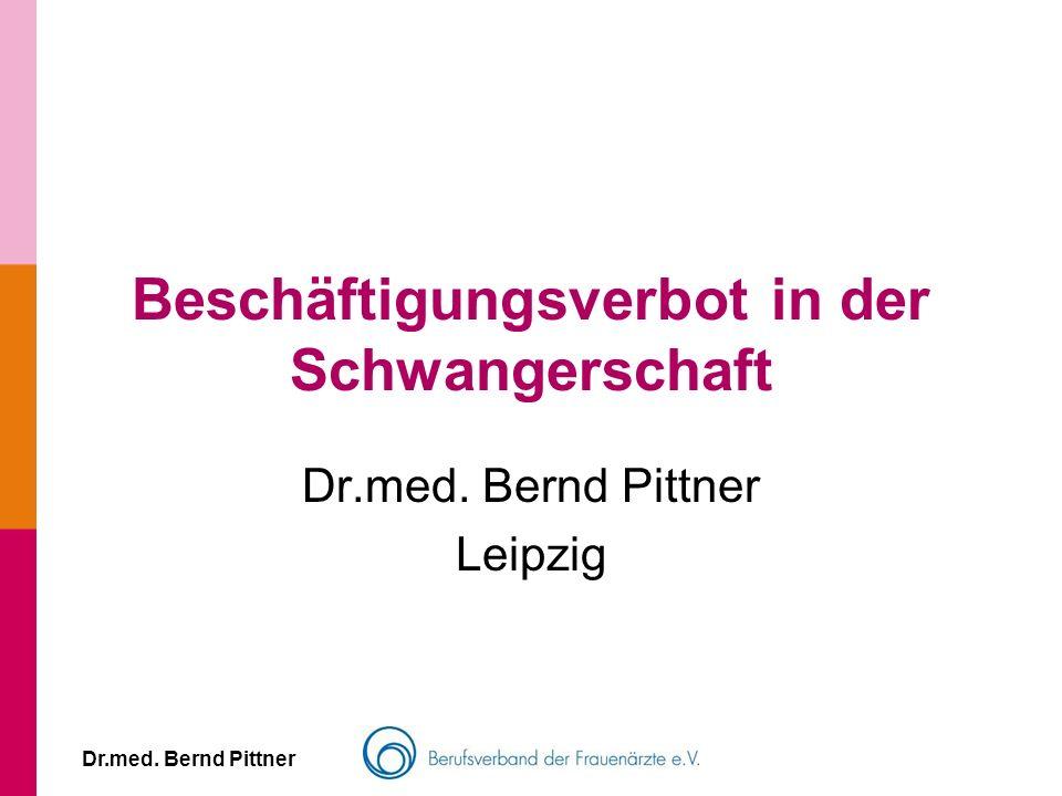 Dr.med. Bernd Pittner Beschäftigungsverbot in der Schwangerschaft Dr.med. Bernd Pittner Leipzig
