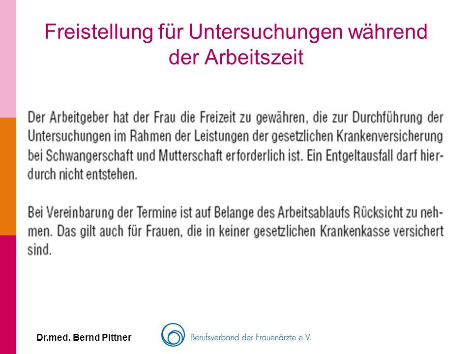 Dr.med. Bernd Pittner Freistellung für Untersuchungen während der Arbeitszeit