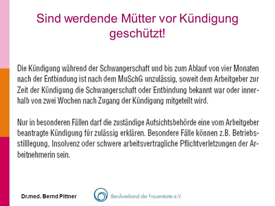 Dr.med. Bernd Pittner Sind werdende Mütter vor Kündigung geschützt!