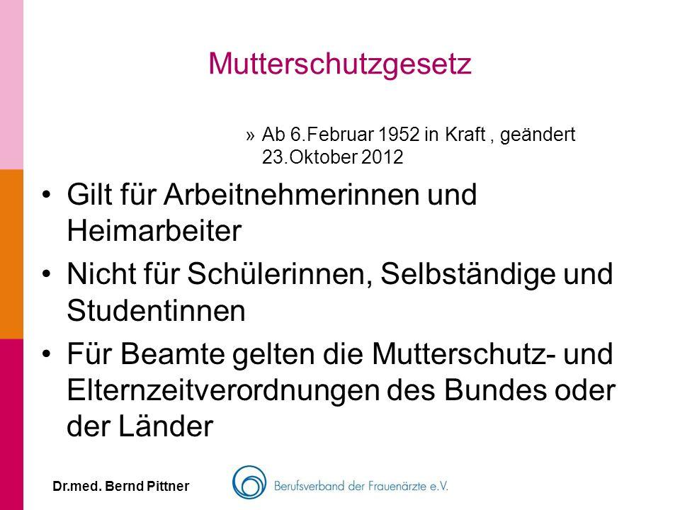 Mutterschutzgesetz »Ab 6.Februar 1952 in Kraft, geändert 23.Oktober 2012 Gilt für Arbeitnehmerinnen und Heimarbeiter Nicht für Schülerinnen, Selbständ