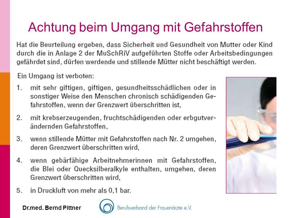 Dr.med. Bernd Pittner Achtung beim Umgang mit Gefahrstoffen