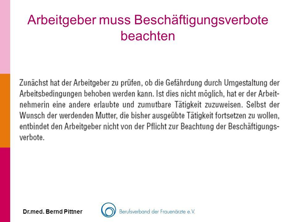 Dr.med. Bernd Pittner Arbeitgeber muss Beschäftigungsverbote beachten