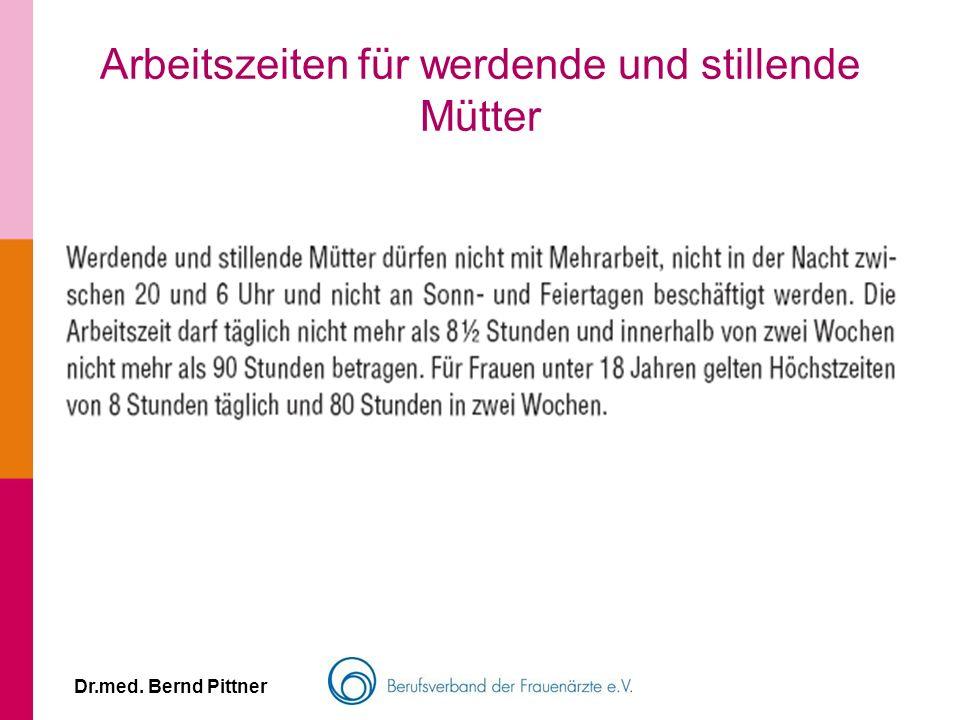 Dr.med. Bernd Pittner Arbeitszeiten für werdende und stillende Mütter