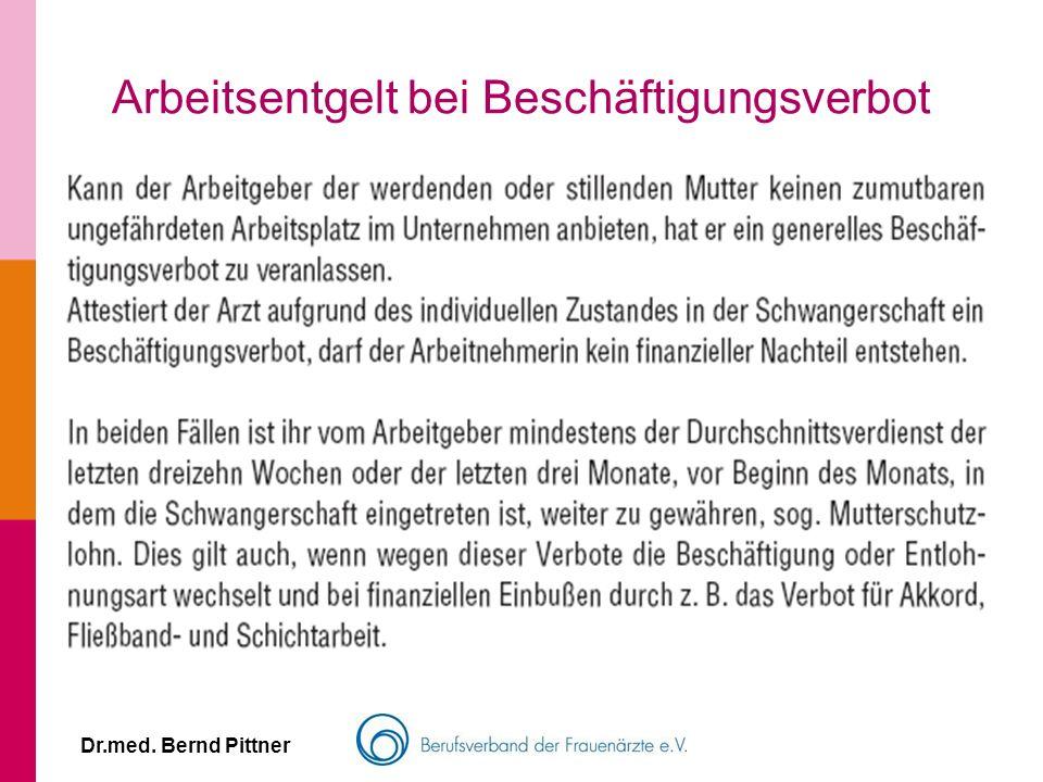 Dr.med. Bernd Pittner Arbeitsentgelt bei Beschäftigungsverbot
