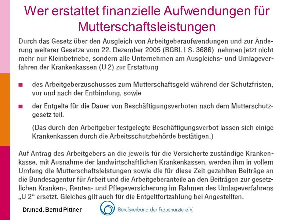 Dr.med. Bernd Pittner Wer erstattet finanzielle Aufwendungen für Mutterschaftsleistungen