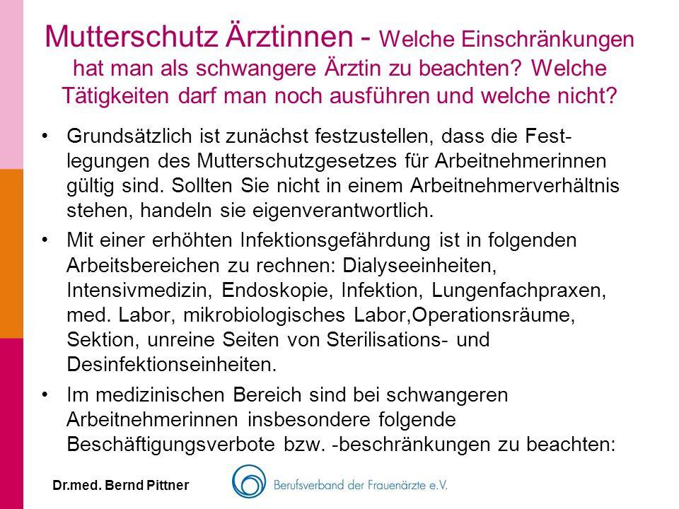 Dr.med. Bernd Pittner Mutterschutz Ärztinnen - Welche Einschränkungen hat man als schwangere Ärztin zu beachten? Welche Tätigkeiten darf man noch ausf