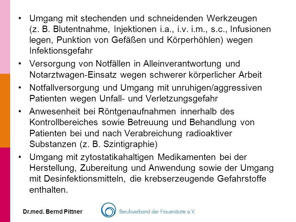 Dr.med. Bernd Pittner Umgang mit stechenden und schneidenden Werkzeugen (z. B. Blutentnahme, Injektionen i.a., i.v. i.m., s.c., Infusionen legen, Punk