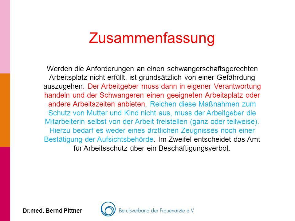 Dr.med. Bernd Pittner Zusammenfassung Werden die Anforderungen an einen schwangerschaftsgerechten Arbeitsplatz nicht erfüllt, ist grundsätzlich von ei