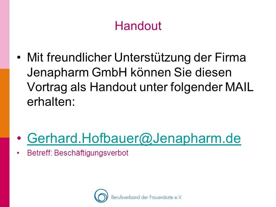 Handout Mit freundlicher Unterstützung der Firma Jenapharm GmbH können Sie diesen Vortrag als Handout unter folgender MAIL erhalten: Gerhard.Hofbauer@