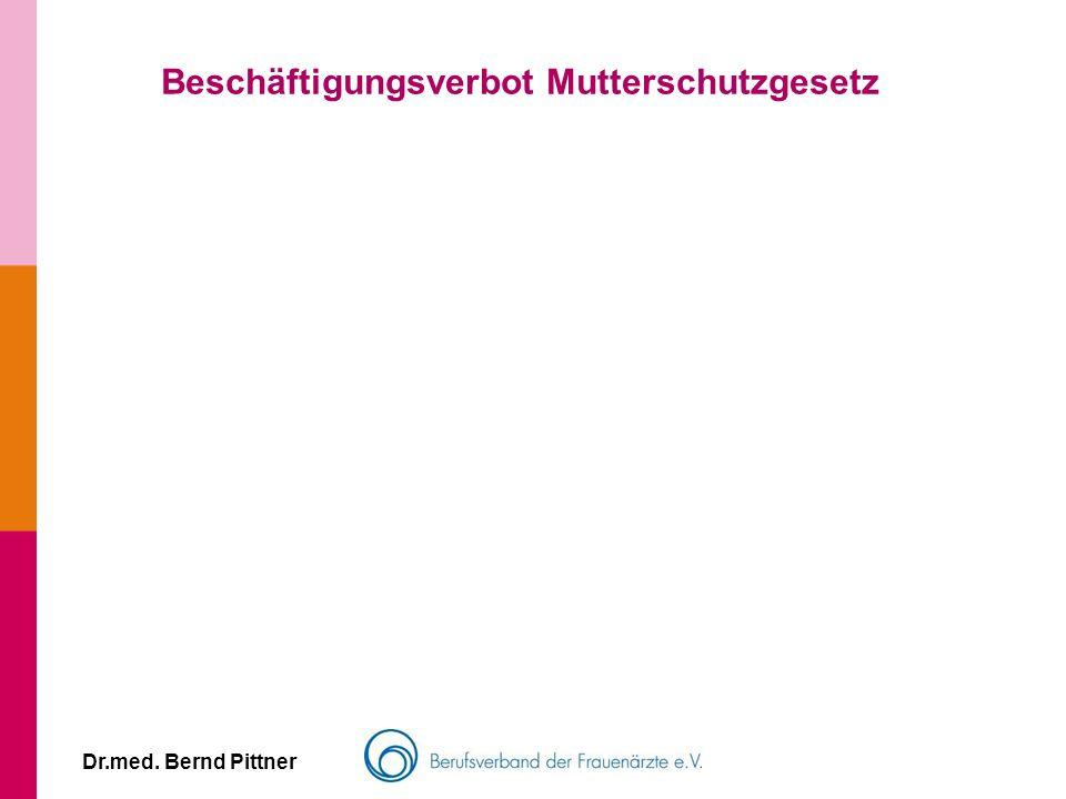 Dr.med. Bernd Pittner Beschäftigungsverbot Mutterschutzgesetz