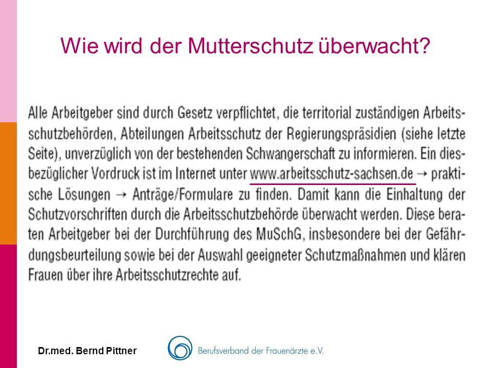 Dr.med. Bernd Pittner Wie wird der Mutterschutz überwacht?