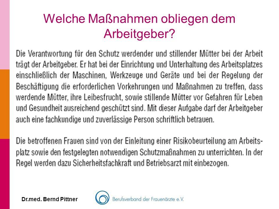 Dr.med. Bernd Pittner Welche Maßnahmen obliegen dem Arbeitgeber?