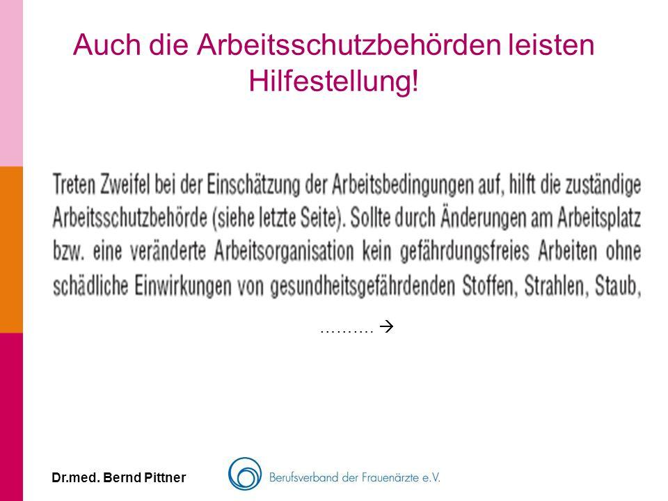 Dr.med. Bernd Pittner Auch die Arbeitsschutzbehörden leisten Hilfestellung! ……….