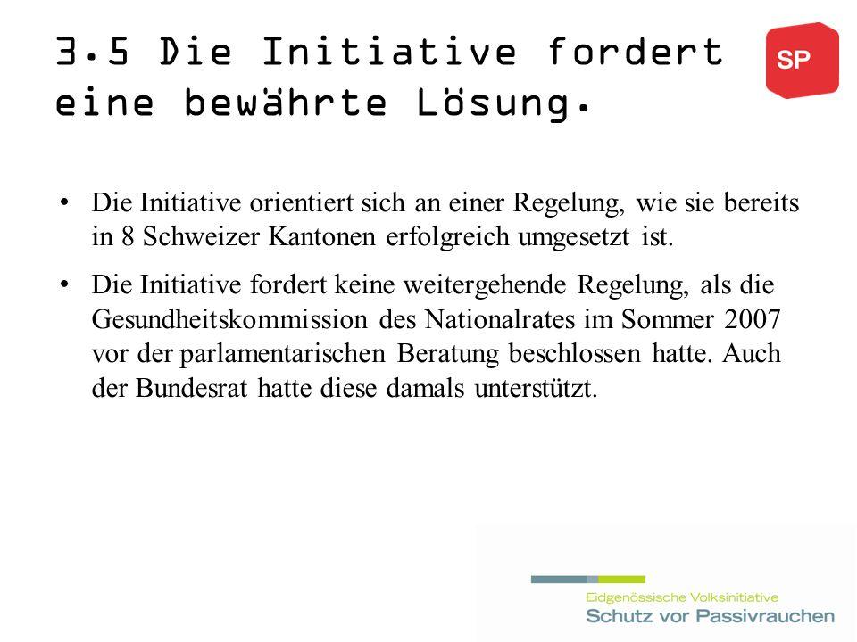 3.5 Die Initiative fordert eine bewährte Lösung.