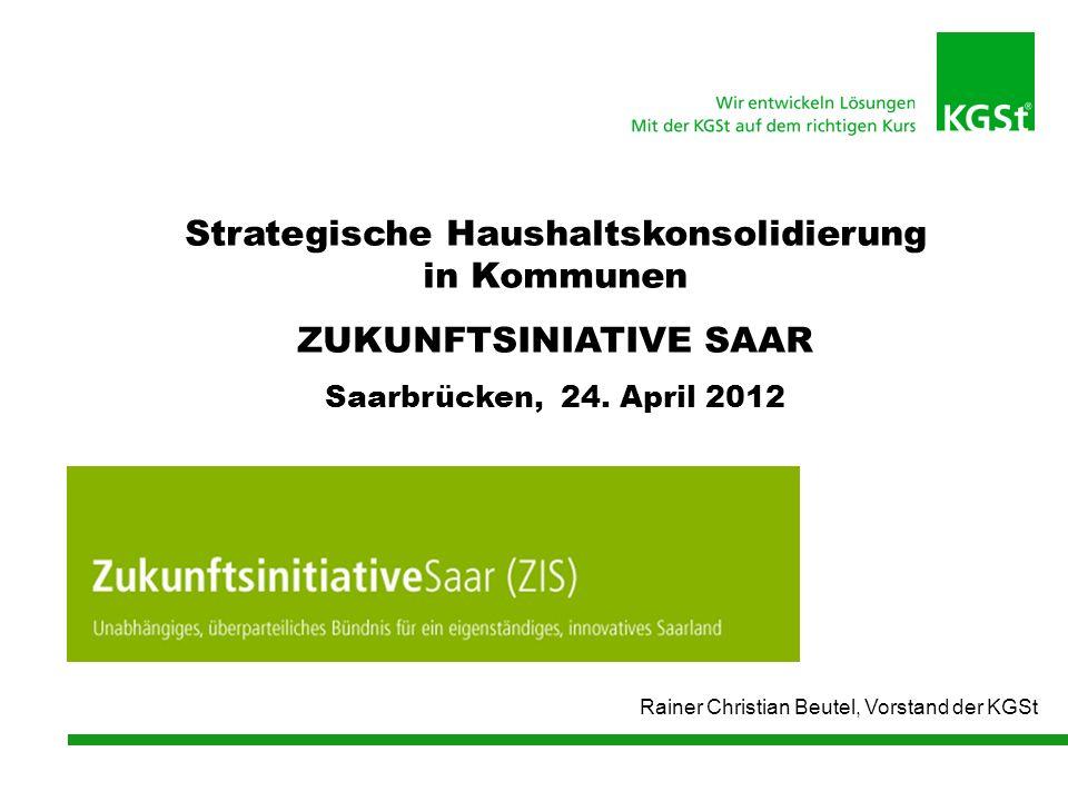 Strategische Haushaltskonsolidierung in Kommunen ZUKUNFTSINIATIVE SAAR Saarbrücken, 24.