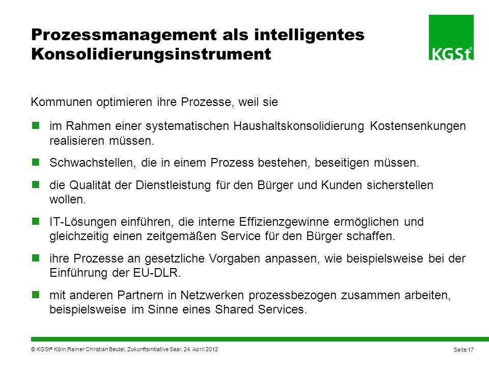 © KGSt ® Köln, im Rahmen einer systematischen Haushaltskonsolidierung Kostensenkungen realisieren müssen.