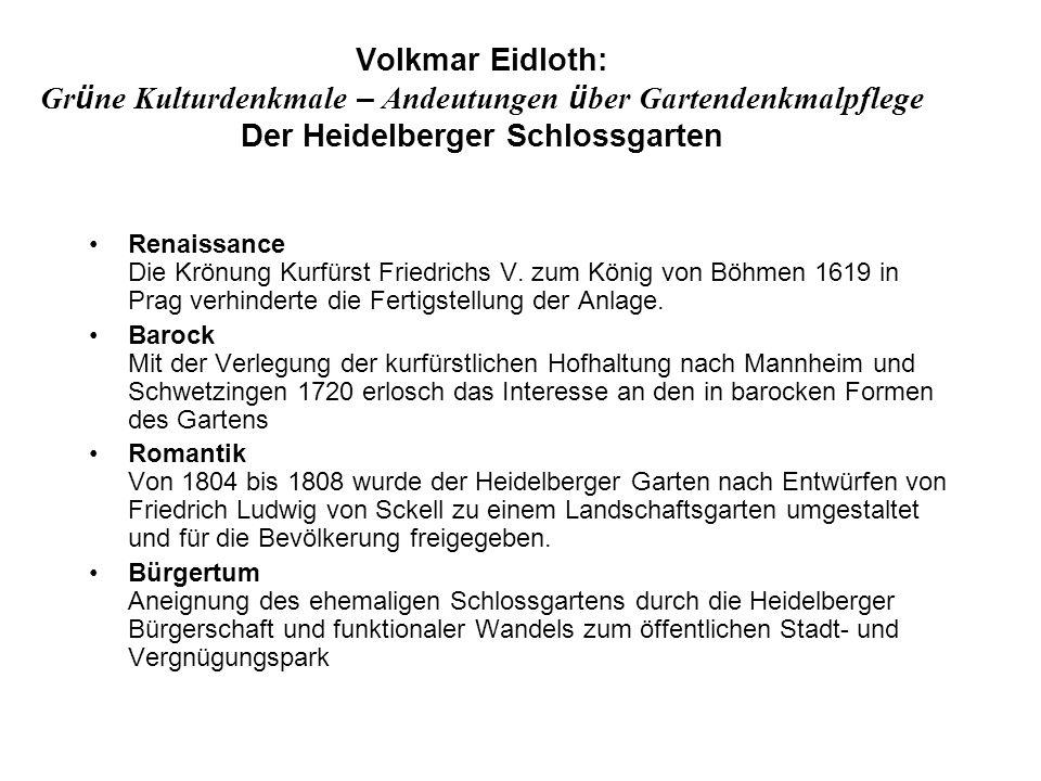 Volkmar Eidloth: Gr ü ne Kulturdenkmale – Andeutungen ü ber Gartendenkmalpflege Der Heidelberger Schlossgarten Renaissance Die Krönung Kurfürst Friedr