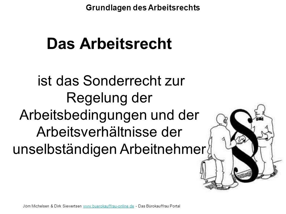 Grundlagen des Arbeitsrechts Jörn Michelsen & Dirk Siewertsen www.buerokauffrau-online.de - Das Bürokauffrau Portalwww.buerokauffrau-online.de Das Arb