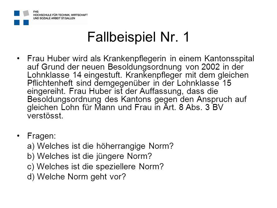 Fallbeispiel Nr. 1 Frau Huber wird als Krankenpflegerin in einem Kantonsspital auf Grund der neuen Besoldungsordnung von 2002 in der Lohnklasse 14 ein