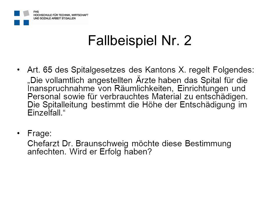 Fallbeispiel Nr. 2 Art. 65 des Spitalgesetzes des Kantons X. regelt Folgendes: Die vollamtlich angestellten Ärzte haben das Spital für die Inanspruchn