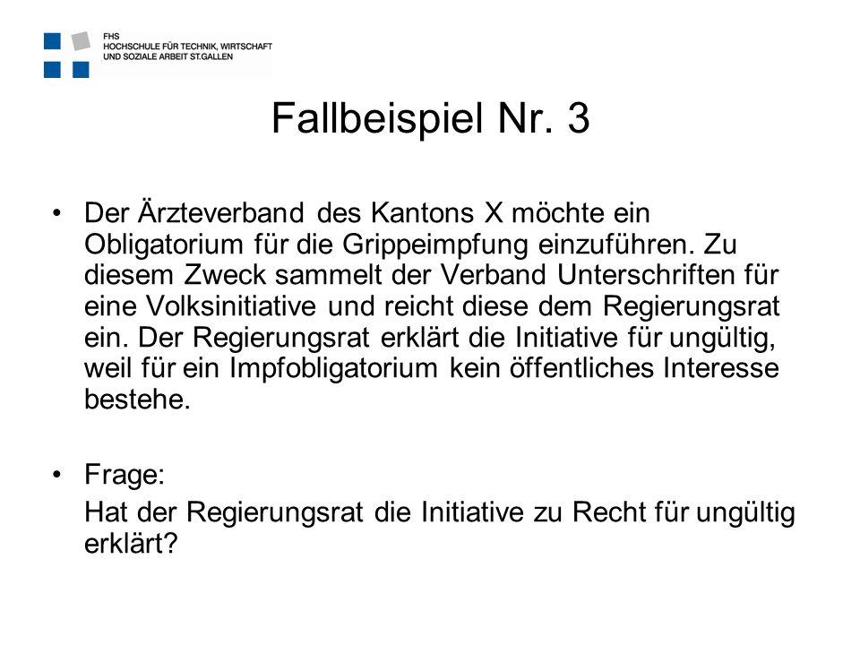 Fallbeispiel Nr. 3 Der Ärzteverband des Kantons X möchte ein Obligatorium für die Grippeimpfung einzuführen. Zu diesem Zweck sammelt der Verband Unter