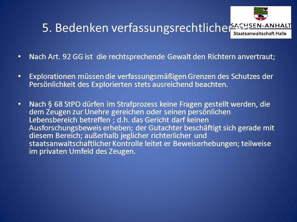 Staatsanwaltschaft Halle 5.Bedenken verfassungsrechtlicher Art: Nach Art.
