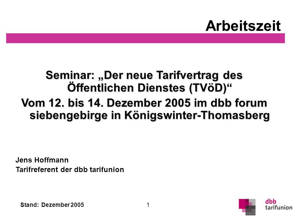 Stand: Dezember 2005 1 Seminar: Der neue Tarifvertrag des Öffentlichen Dienstes (TVöD) Vom 12. bis 14. Dezember 2005 im dbb forum siebengebirge in Kön