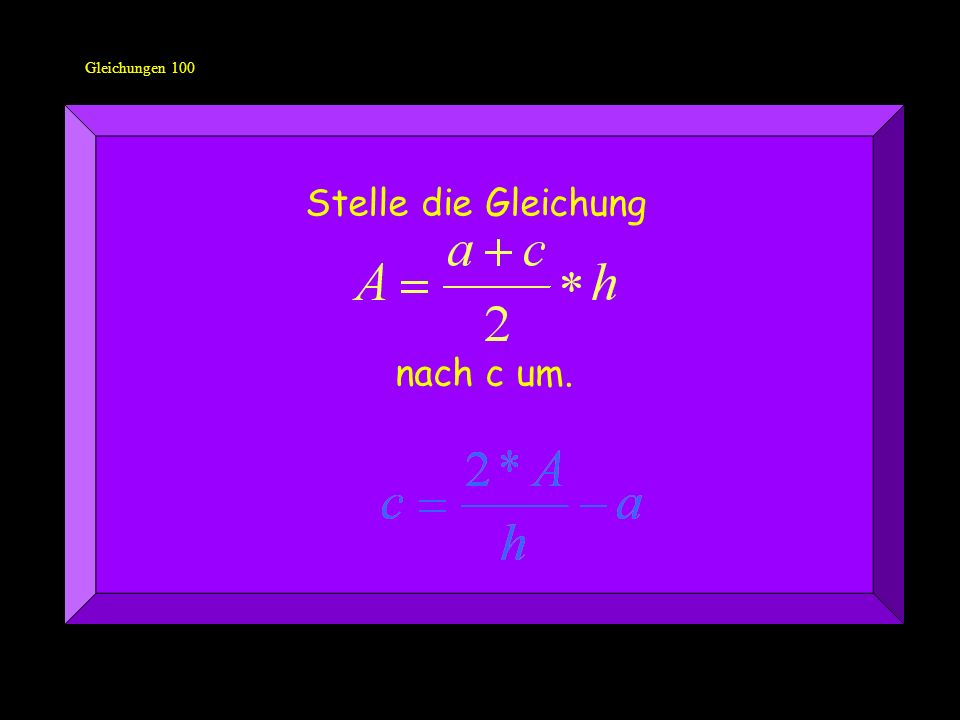 Gleichungen 100 Stelle die Gleichung nach c um.