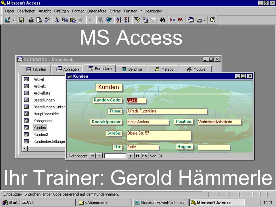 MS Access Ihr Trainer: Gerold Hämmerle