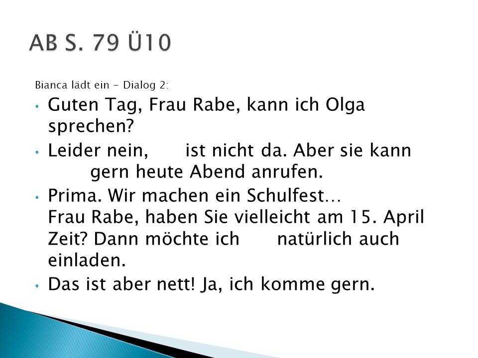 Bianca lädt ein - Dialog 2: Guten Tag, Frau Rabe, kann ich Olga sprechen.