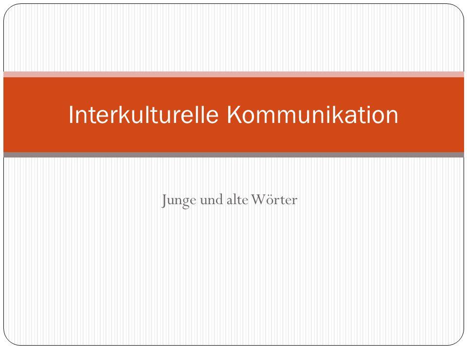 Junge und alte Wörter Interkulturelle Kommunikation