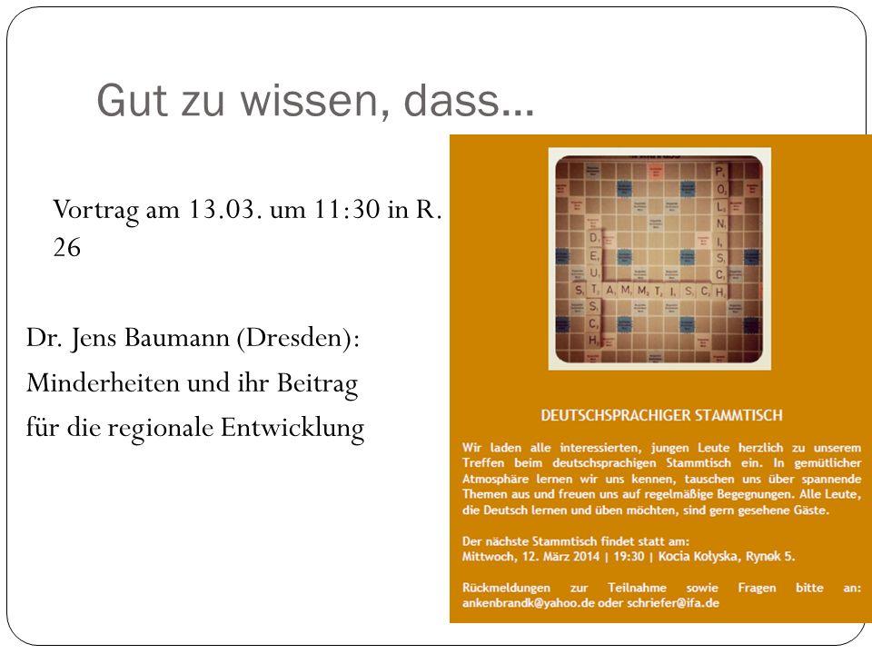 Gut zu wissen, dass...Vortrag am 13.03. um 11:30 in R.