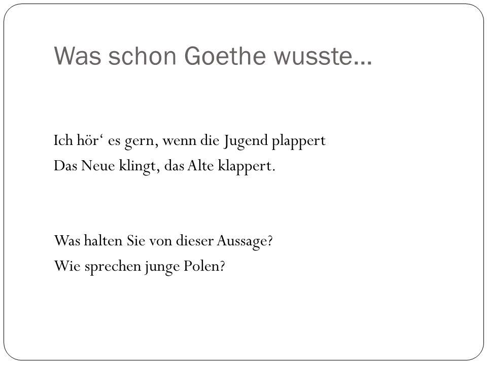 Was schon Goethe wusste...