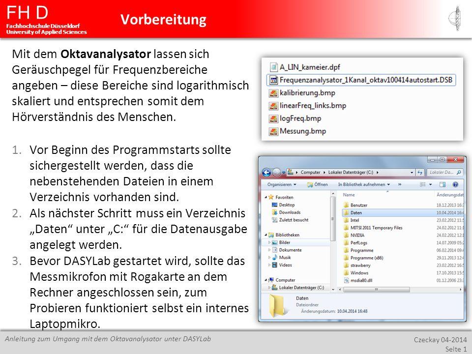 FH D Fachhochschule Düsseldorf University of Applied Sciences Czeckay 04-2014 Seite 1 Anleitung zum Umgang mit dem Oktavanalysator unter DASYLab Mit d