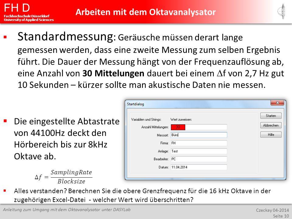 FH D Fachhochschule Düsseldorf University of Applied Sciences Czeckay 04-2014 Seite 10 Anleitung zum Umgang mit dem Oktavanalysator unter DASYLab Stan