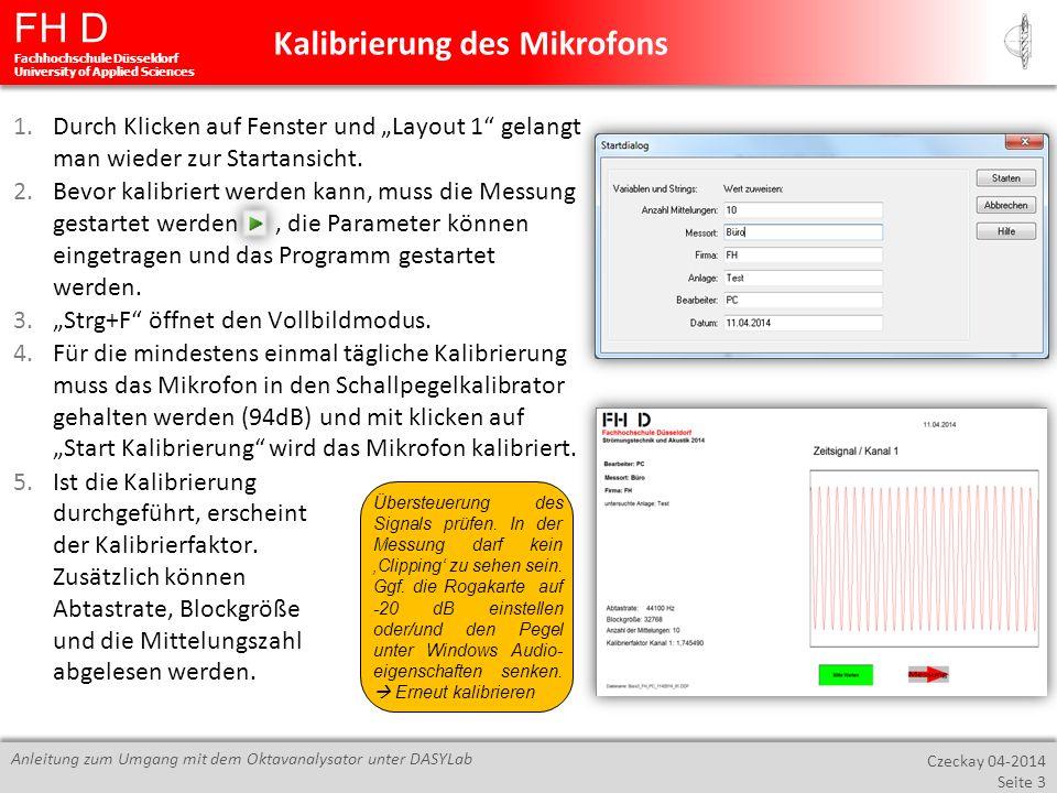 FH D Fachhochschule Düsseldorf University of Applied Sciences Czeckay 04-2014 Seite 3 Anleitung zum Umgang mit dem Oktavanalysator unter DASYLab Kalib