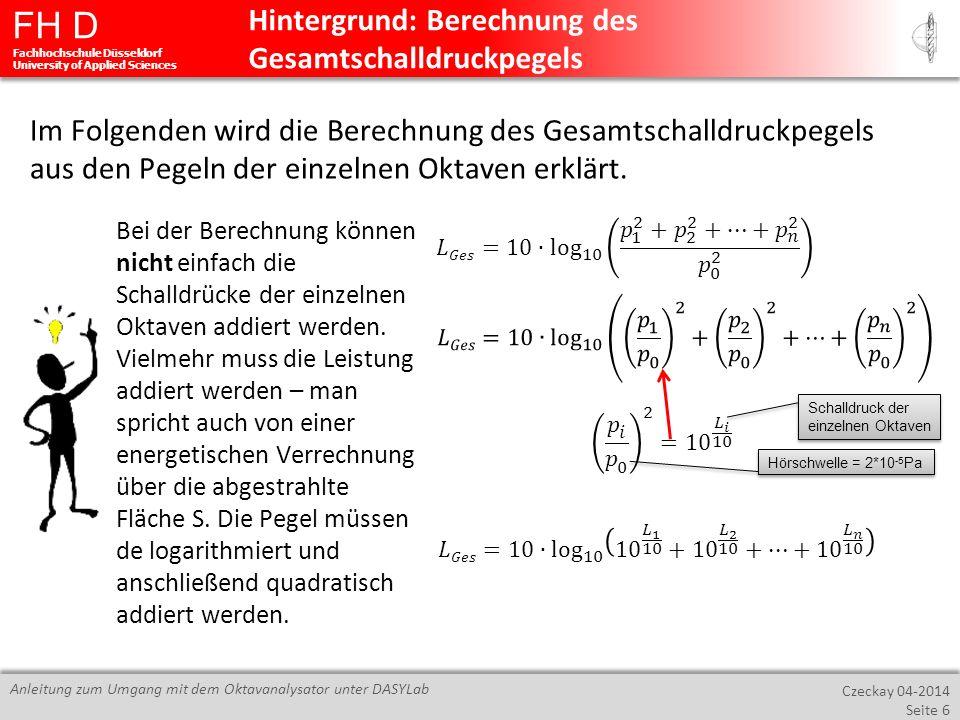 FH D Fachhochschule Düsseldorf University of Applied Sciences Czeckay 04-2014 Seite 6 Anleitung zum Umgang mit dem Oktavanalysator unter DASYLab Hinte