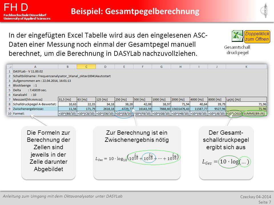 FH D Fachhochschule Düsseldorf University of Applied Sciences Czeckay 04-2014 Seite 7 Anleitung zum Umgang mit dem Oktavanalysator unter DASYLab Beisp