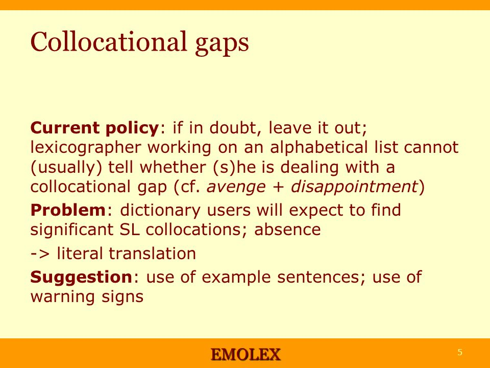 Lexicographic priority: extended lexical items most frequent reusable in various contexts useful for the learner e.g.
