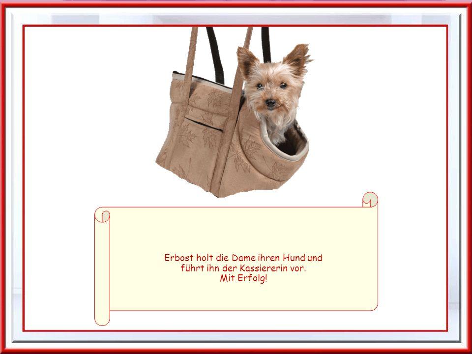 Leider nein! Meine Vorgesetzten sind genau so streng mit Produkten für Hunde wie für Katzen. Die Kunden könnten sie ja selber essen.