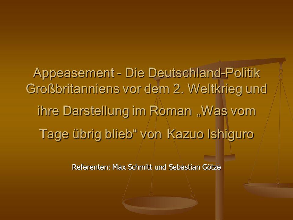 Appeasement - Die Deutschland-Politik Großbritanniens vor dem 2. Weltkrieg und ihre Darstellung im Roman Was vom Tage übrig blieb von Kazuo Ishiguro R