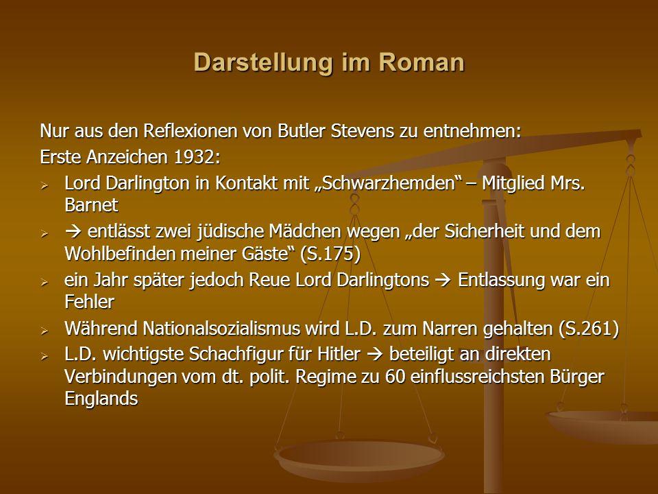 Darstellung im Roman Nur aus den Reflexionen von Butler Stevens zu entnehmen: Erste Anzeichen 1932: Lord Darlington in Kontakt mit Schwarzhemden – Mit