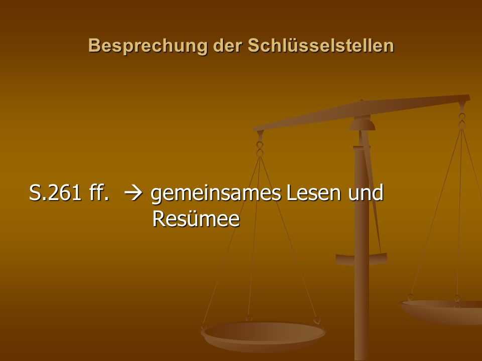 Besprechung der Schlüsselstellen S.261 ff. gemeinsames Lesen und Resümee